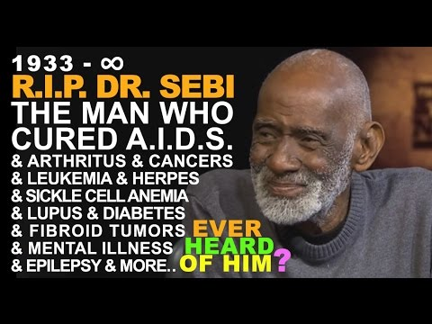 ✅ R.I.P. DR. SEBI THE MAN Who Cured AIDS Cancers, Diabetes, Arthritis, Leukemia, Herpes, Tumors...