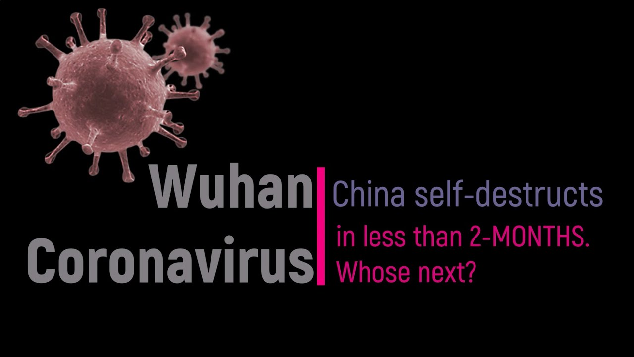 Wuhan Coronavirus: China Self-Destructs in less than 2 months, whose next? (LEAKED VIDEOS)
