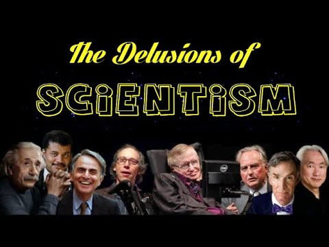 The Delusions of Scientism