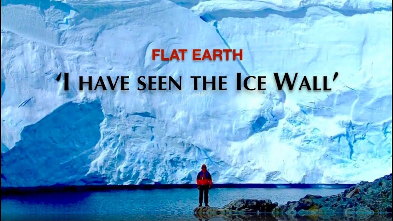 Man Says; 'I Have Seen The Ice Wall!' F-E