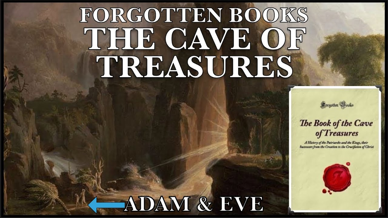 Forgotten Books: The Book Of The Cave Of Treasures