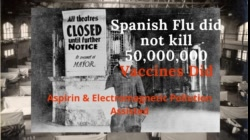 Spanish Flu Did Not Kill 50,000,000 Vaccines Did and They Are Repeating the Same Pattern Again Now.
